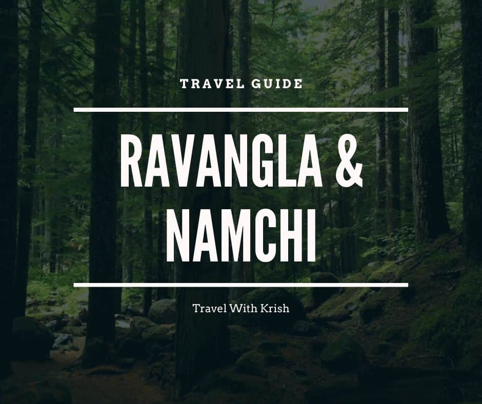 Ravangla and Namchi Travel Guide